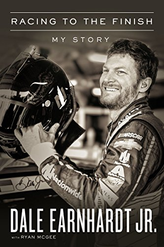 Racing to the Finish: My Story [Earnhardt Jr., Dale] (Tapa Dura)