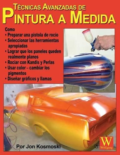 Advanced Custom Painting Techniques - Spanish Language Edition  [Kosmoski, Jon] (Tapa Blanda)