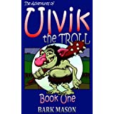Adventures of Ulvik the Troll: Book 1by Bark Mason
