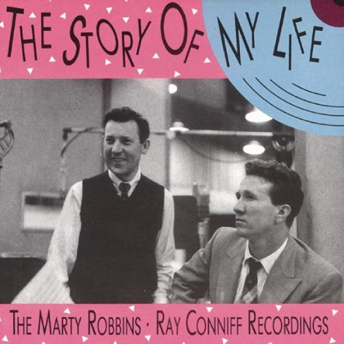 The Story of My Life: The Marty Robbins/Ray Conniff Recordings