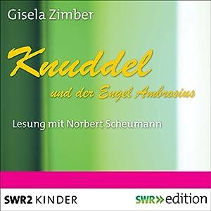 Knuddel und der Engel Ambrosius Hörbuch