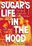 img - for Sugar's Life in the Hood: The Story of a Former Welfare Mother 1st edition by Turner, Sugar, Ehlers, Tracy Bachrach (2002) Hardcover book / textbook / text book