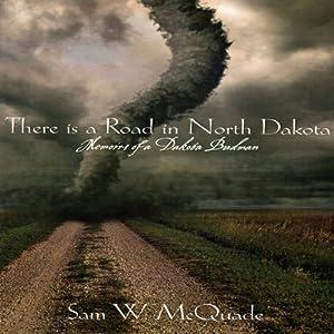 There Is a Road in North Dakota | [Sam W. McQuade]