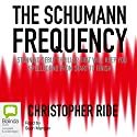 The Schumann Frequency Audiobook by Christopher Ride Narrated by Sean Mangan
