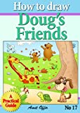 "how to draw ""doug"" the dog and friends step by step (how to draw comics and cartoon characters)"