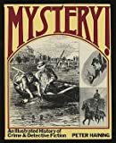 Mystery: Illustrated History of Crime and Detective Fiction (0285622188) by Haining, Peter