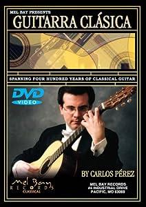 Mel Bay Presents: Guitarra Clasica by Carlos Perez
