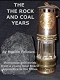 The Rock and Coal Years