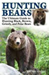 Hunting Bears: The Ultimate Guide to...