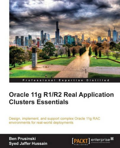 Oracle 11g R1 R2 Real Application Clusters Essentials