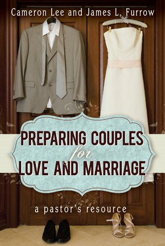 Preparing Couples for Love and Marriage: A Pastors Resource