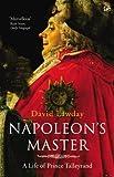Napoleon's Master: A Life of Prince Talleyrand