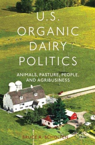 U.S. Organic Dairy Politics: Animals, Pasture, People, and Agribusiness