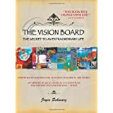 The Vision Board: The Secret to an Extraordinary Life ~ Joyce A. Schwarz