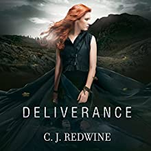 Deliverance: Defiance Series #3 (       UNABRIDGED) by C. J. Redwine Narrated by Renée Chambliss