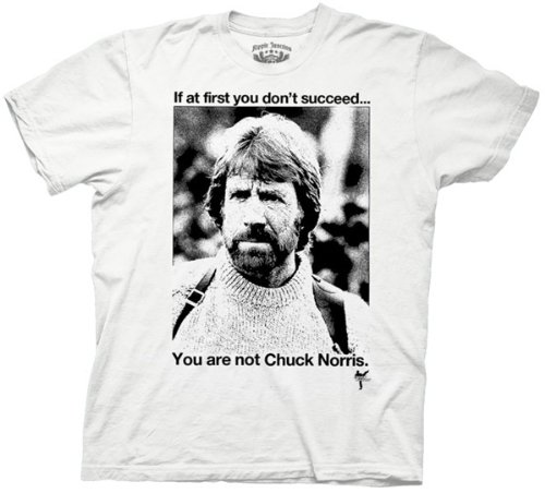 Chuck Norris Martial Arts Movie Star If at First You Don't Succeed Adult White T-shirt Tee Shirt