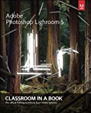Adobe Photoshop Lightroom 5: Classroom in a Book