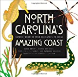 North Carolinas Amazing Coast: Natural Wonders from Alligators to Zoeas