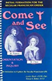 img - for Come and See: An Invitation to Explore the Secular Franciscan Life: Orientation & Inquiry book / textbook / text book