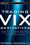 img - for By Russell Rhoads Trading VIX Derivatives: Trading and Hedging Strategies Using VIX Futures, Options, and Exchange Tra (1st Edition) book / textbook / text book