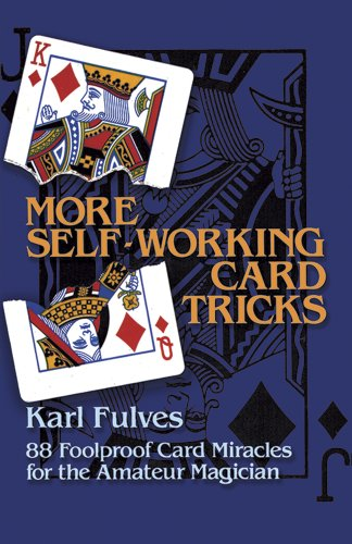 More Self-Working Card Tricks: 88 Foolproof Card Miracles for the Amateur Magician (Dover Magic Books)