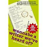 Wannabe A Writer We've Heard Of? (Secrets to Success)by Jane Wenham-Jones