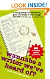 Wannabe A Writer We've Heard Of? (Secrets to Success)