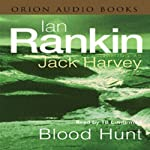 Blood Hunt: Jack Harvey, Book 3   Ian Rankin