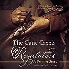 The Cane Creek Regulators: A Frontier Story Hörbuch von Johnny D. Boggs Gesprochen von: Anne Flosnik