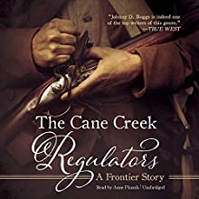 The Cane Creek Regulators: A Frontier Story Audiobook by Johnny D. Boggs Narrated by Anne Flosnik