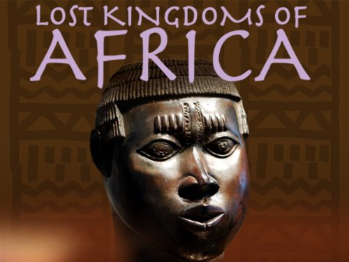 Amazon.com: Lost Kingdoms of Africa: Season 1, Episode 3