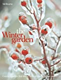 img - for By Val Bourne The Winter Garden: Create a Garden that Shines Through the Forgotten Season (1st First Edition) [Hardcover] book / textbook / text book