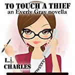 To Touch a Thief: An Everly Gray Novella | L. J. Charles