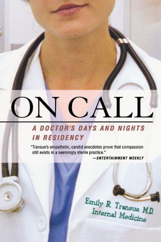 On Call: A Doctor's Days and Nights in Residency PDF