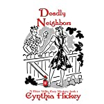 Deadly Neighbors: A River Valley Christian Cozy Mystery, Book 1   Cynthia Hickey