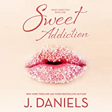 Sweet Addiction (       UNABRIDGED) by J. Daniels Narrated by Piper Goodeve