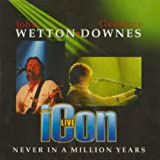 Icon Live: Never in a Million Years by John Wetton