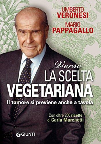 Verso la scelta vegetariana Cucina e benessere PDF
