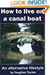 How to Live on a Canal Boat: An alter...