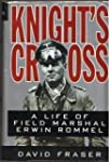 Knight's Cross: A Life of Field Marsh...