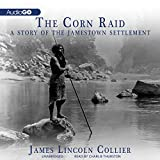 The Corn Raid: A Story of the Jamestown Settlement