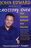Crossing Over: The Stories Behind the Stories (193212800X) by John Edward
