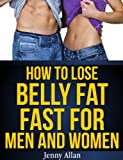 How to Lose Belly Fat Fast For Men and Women (English Edition)