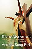 img - for Triune Atonement: Christ's Healing for Sinners, Victims, and the Whole Creation book / textbook / text book