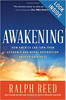 Awakening: How America Can Turn from Moral and Economic Destruction Back to Greatness by Ralph Reed