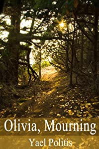 (FREE on 1/22) Olivia, Mourning by Yael Politis - http://eBooksHabit.com