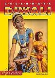 Celebrate Diwali (Celebrate Holidays) (0766027783) by Plum-Ucci, Carol