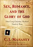 Sex, Romance And The Glory Of God