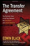 The Transfer Agreement--25th Anniversary Edition: The Dramatic Story of the Pact Between the Third Reich and Jewish Palestine (0914153137) by Black, Edwin
