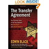 The Transfer Agreement--25th Anniversary Edition: The Dramatic Story of the Pact Between the Third Reich and Jewish...